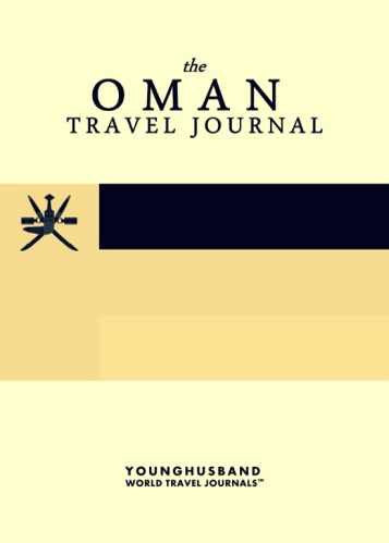 The Oman Travel Journal by Younghusband World Travel Journals (ProductiveLuddite.com)