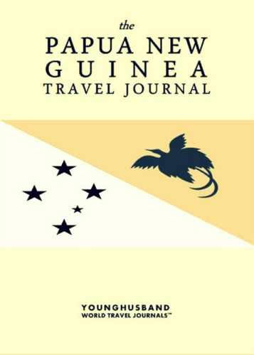 The Papua New Guinea Travel Journal by Younghusband World Travel Journals (ProductiveLuddite.com)