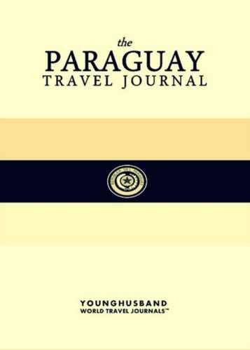 The Paraguay Travel Journal by Younghusband World Travel Journals (ProductiveLuddite.com)
