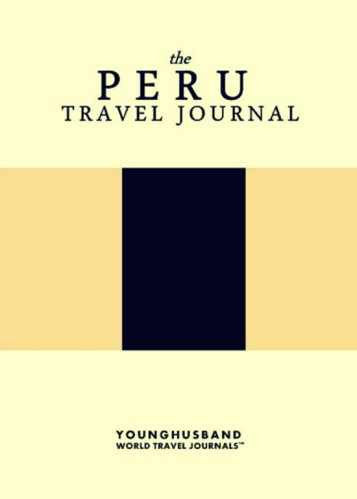 The Peru Travel Journal by Younghusband World Travel Journals (ProductiveLuddite.com)