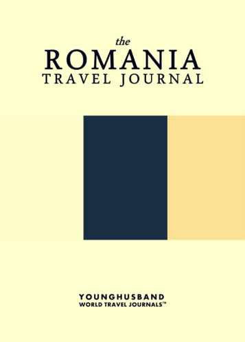 The Romania Travel Journal by Younghusband World Travel Journals (ProductiveLuddite.com)