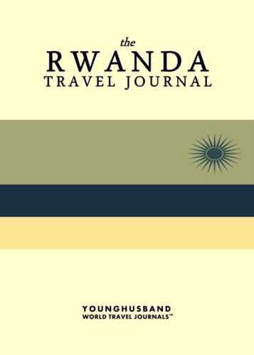 The Rwanda Travel Journal by Younghusband World Travel Journals (ProductiveLuddite.com)