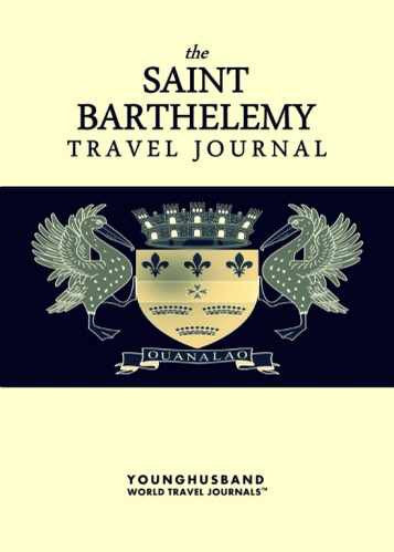 The Saint Barthelemy Travel Journal by Younghusband World Travel Journals (ProductiveLuddite.com)