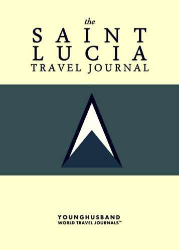 The Saint Lucia Travel Journal by Younghusband World Travel Journals (ProductiveLuddite.com)