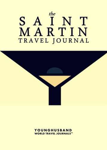 The Saint Martin Travel Journal by Younghusband World Travel Journals (ProductiveLuddite.com)