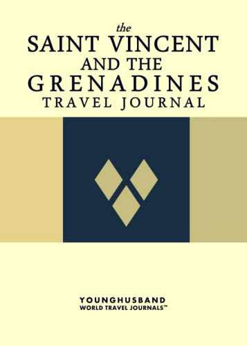 The Saint Vincent and the Grenadines Travel Journal by Younghusband World Travel Journals (ProductiveLuddite.com)