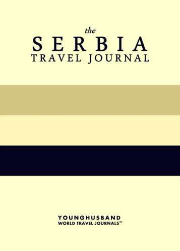 The Serbia Travel Journal by Younghusband World Travel Journals (ProductiveLuddite.com)