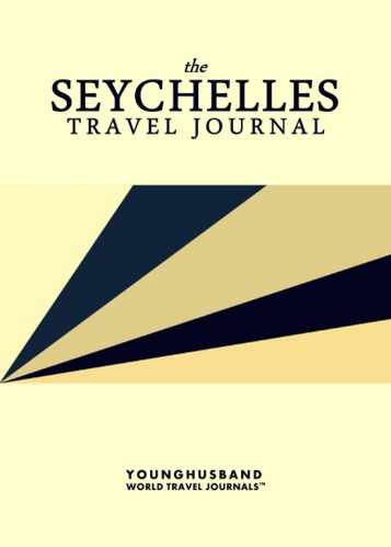 The Seychelles Travel Journal by Younghusband World Travel Journals (ProductiveLuddite.com)