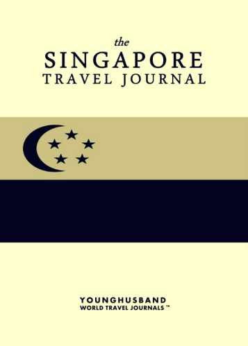 The Singapore Travel Journal by Younghusband World Travel Journals (ProductiveLuddite.com)