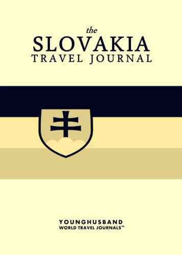 The Slovakia Travel Journal by Younghusband World Travel Journals (ProductiveLuddite.com)