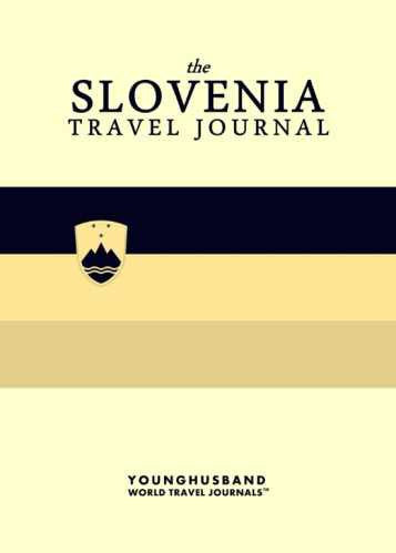 The Slovenia Travel Journal by Younghusband World Travel Journals (ProductiveLuddite.com)