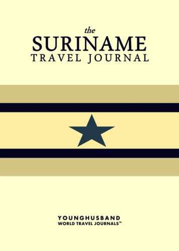 The Suriname Travel Journal by Younghusband World Travel Journals (ProductiveLuddite.com)