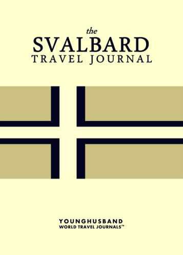 The Svalbard Travel Journal by Younghusband World Travel Journals (ProductiveLuddite.com)
