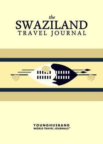 The Swaziland Travel Journal by Younghusband World Travel Journals (ProductiveLuddite.com)