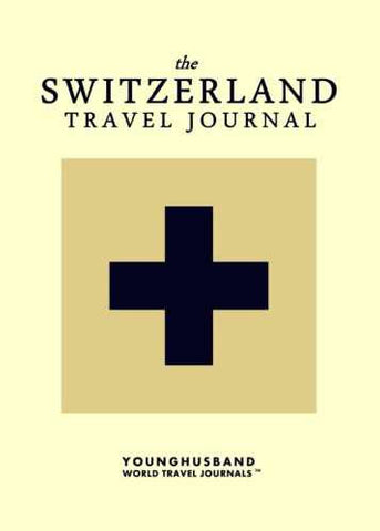 The Switzerland Travel Journal by Younghusband World Travel Journals (ProductiveLuddite.com)