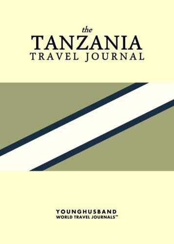 The Tanzania Travel Journal by Younghusband World Travel Journals (ProductiveLuddite.com)