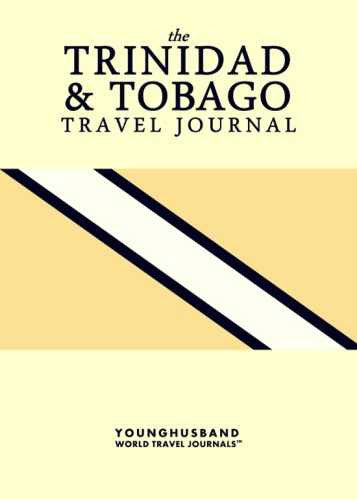 The Trinidad & Tobago Travel Journal by Younghusband World Travel Journals (ProductiveLuddite.com)