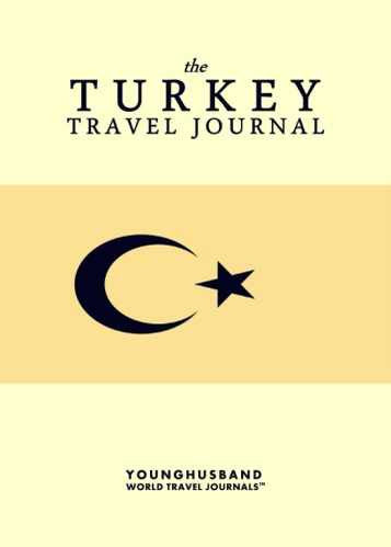 The Turkey Travel Journal by Younghusband World Travel Journals (ProductiveLuddite.com)