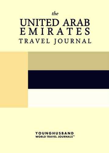 The United Arab Emirates Travel Journal by Younghusband World Travel Journals (ProductiveLuddite.com)