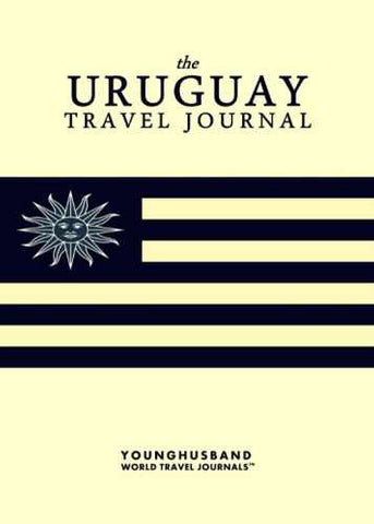 The Uruguay Travel Journal by Younghusband World Travel Journals (ProductiveLuddite.com)