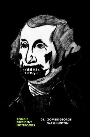 01. Zombie George Washington by Zombie President Notebooks (ProductiveLuddite.com)
