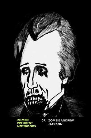 07. Zombie Andrew Jackson  by Zombie President Notebooks (ProductiveLuddite.com)