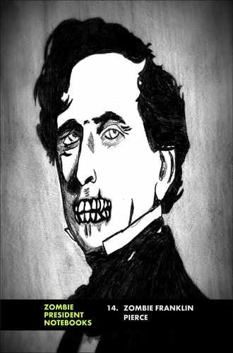 14. Zombie Franklin Pierce  by Zombie President Notebooks (ProductiveLuddite.com)