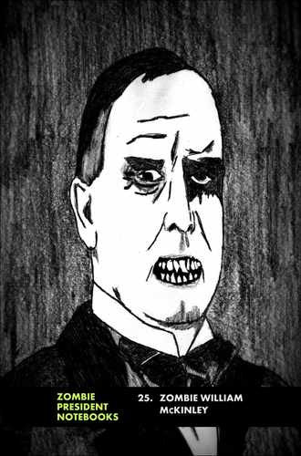 25. Zombie William McKinley  by Zombie President Notebooks (ProductiveLuddite.com)