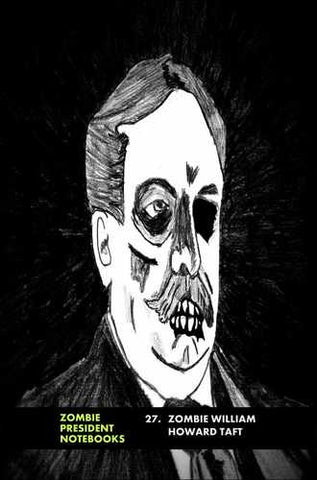 27. Zombie William Howard Taft  by Zombie President Notebooks (ProductiveLuddite.com)