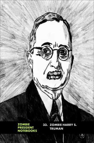 33. Zombie Harry S. Truman  by Zombie President Notebooks (ProductiveLuddite.com)