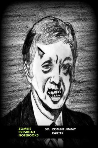 39. Zombie Jimmy Carter  by Zombie President Notebooks (ProductiveLuddite.com)