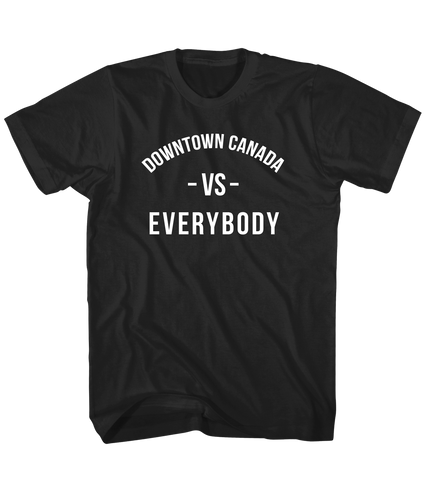 Downtown Canada -vs- Everybody