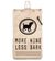 More Wine Less Bark Flexible Flask, 750 ml