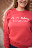 Christmas I Love You Sweater