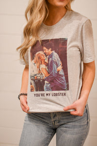 You're My Lobster Tee
