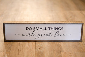 Do Small Things With Great Love Wood Sign