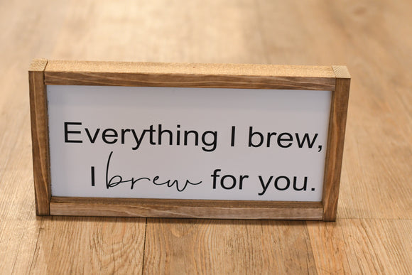 Brew It For You Wood Sign