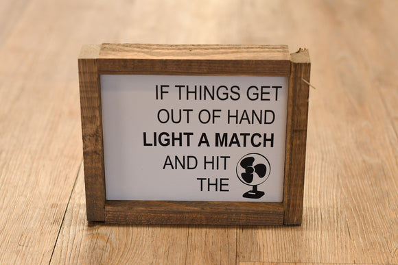 Light a Match Wood Sign