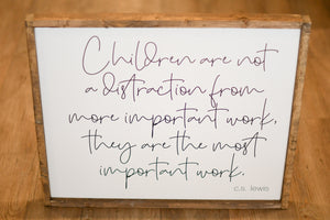 Children Are the Most Important Work