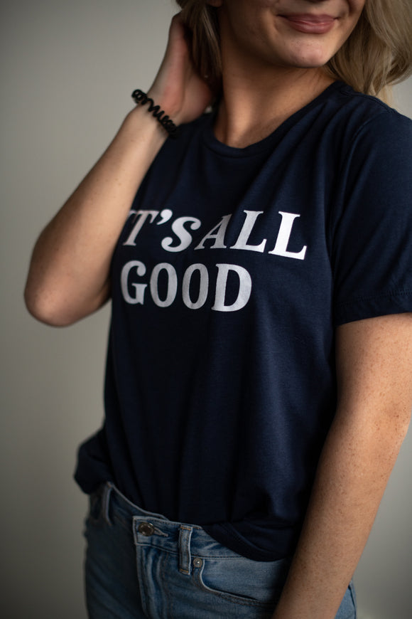 It's All Good Tee