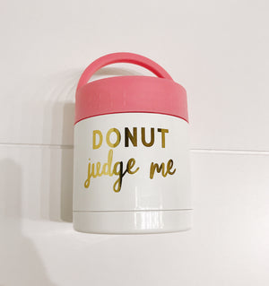 Donut Judge Me Food Container