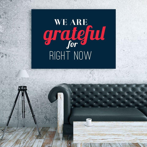 We are Grateful for Right Now