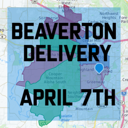 Beaverton DELIVERY April 7th