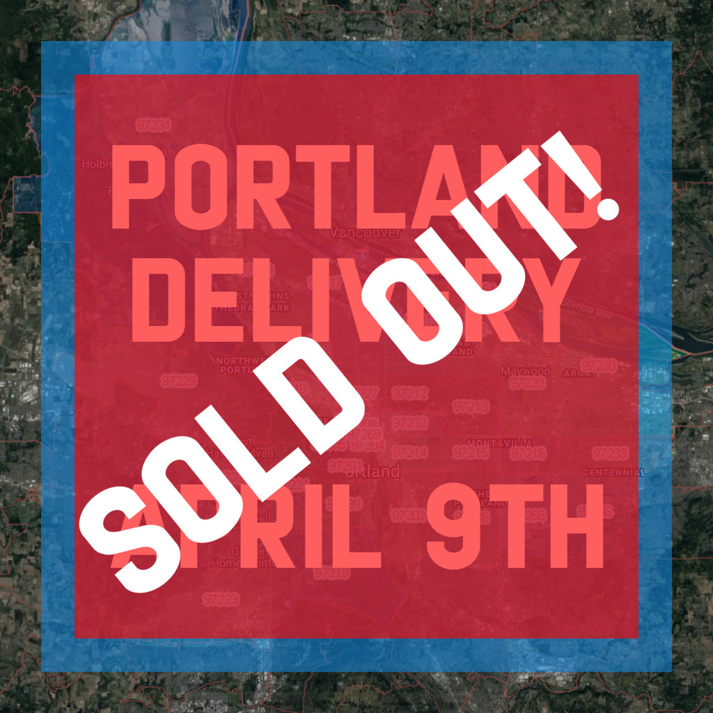 Portland DELIVERY April 9th