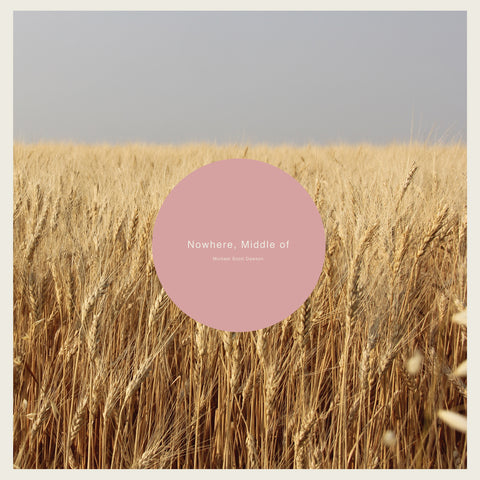 Pre-Order: Michael Scott Dawson - Nowhere, Middle of