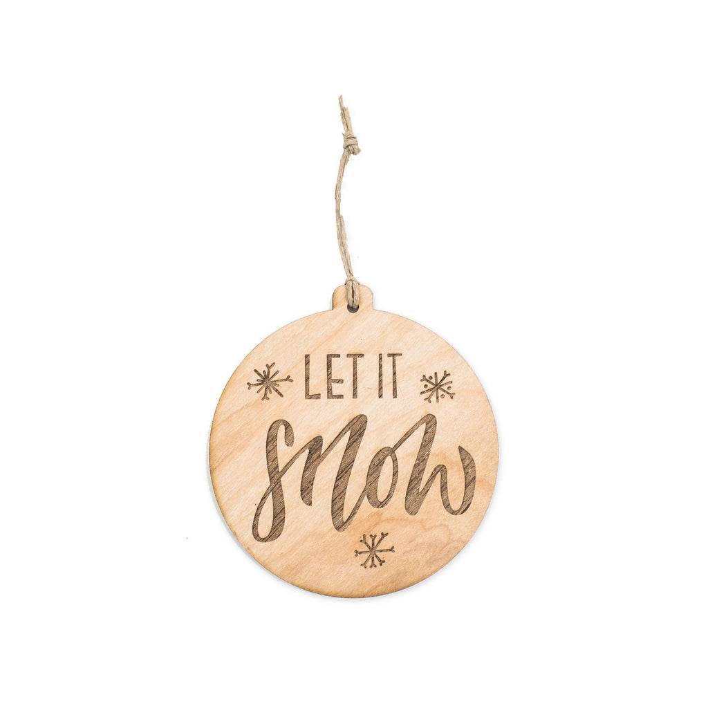 """Let It Snow"" Wooden Ornament"