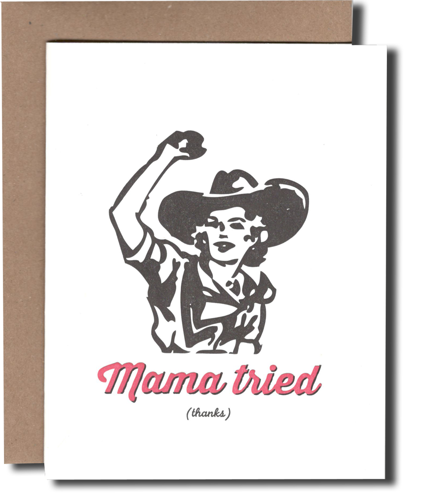 Mama Tried Card - {neighborhood}