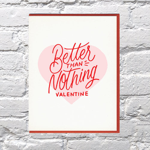 Better Than Nothing Valentine Card - {neighborhood}