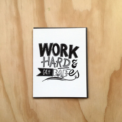 Work Hard Get Babes Card - {neighborhood}
