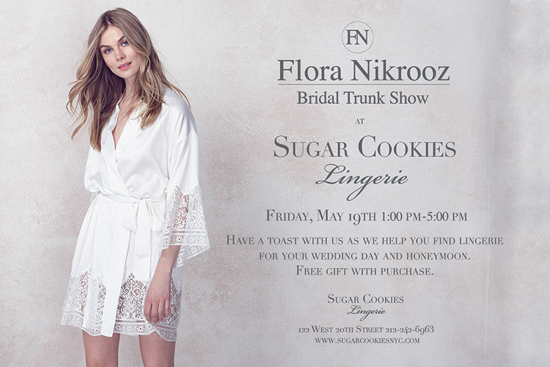 Flora Nikrooz Trunk Show at Sugar Cookies Lingerie